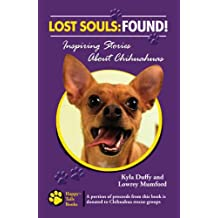 Lost Souls: Found! Inspiring Stories About Chihuahuas