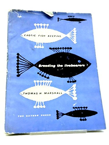 - Breeding the Livebearers : With a Section on Diseases of Tropical Fish (Exotic fish keeping series)