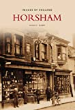 Front cover for the book Horsham (Images of England) (Images of England) by Susan C. Djabri