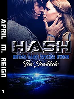 HASH: The Institute (Book #1) (Imprint Series) by [Reign, April M.]