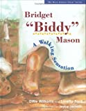 "Bridget ""Biddy"" Mason: A Walking Sensation (We Were Always There Series)"