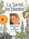 La santé par les plantes par Le Jeune