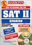 Barron's How to Prepare for the SAT II Spanish, Christopher Kendris and Jose Diaz, 0764174606