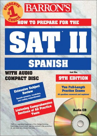 How to Prepare for the SAT II Spanish with Compact Disc (BARRON'S HOW TO PREPARE FOR THE SAT II SPANISH)