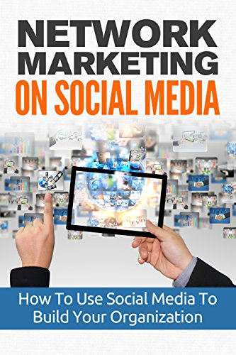 Network Marketing On Social Media: Business Network Marketing MLM Social Media (Direct Sales Home Based Business Entrepreneurship Book 1) (Direct Sales For Dummies compare prices)