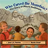 Who Carved the Mountain?: The Story of Mount Rushmore