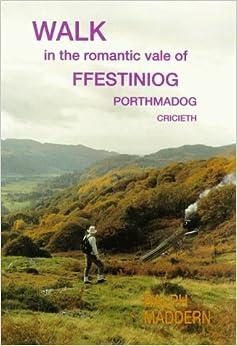 Walk in the Romantic Vale of Ffestiniog, Porthmadog, Criccieth (Walk Snowdonia)