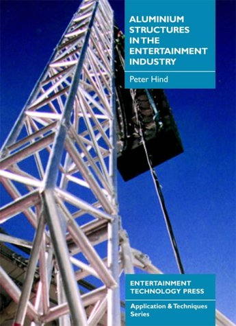 Aluminium Structures in the Entertainment Industry by Entertainment Technology Press Ltd