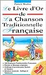 Le livre d'or de la chanson traditionnelle française par Moulou