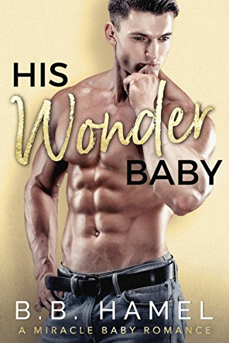 His Wonder Baby: A Miracle Baby Romance cover