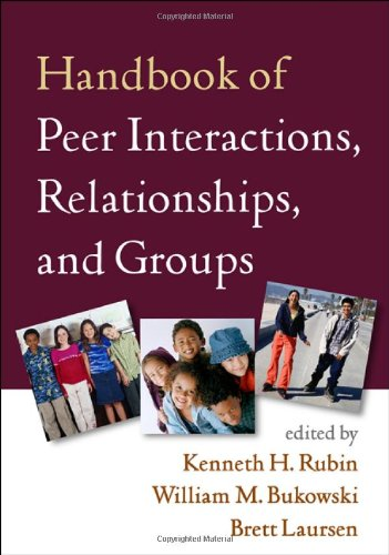 Handbook of Peer Interactions, Relationships, and Groups (Social, Emotional, and Personality Development in Context) by Brand: The Guilford Press