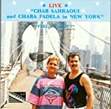 Live: Chab Sahraoui and Chaba Fadela in New York - Feel My Hurt