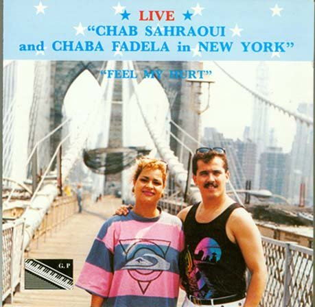 Live: Chab Sahraoui and Chaba Fadela in New York - Feel My Hurt by Gafaiti