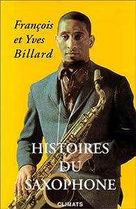 Histoires du saxophone par François Billard