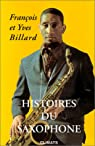 Histoires du saxophone par Billard