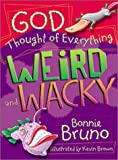 God Thought of Everything Weird and Wacky