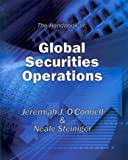 Handbook of Global Securities Operations, Jeremiah J. O'Connell and Neale Steiniger, 0934380872