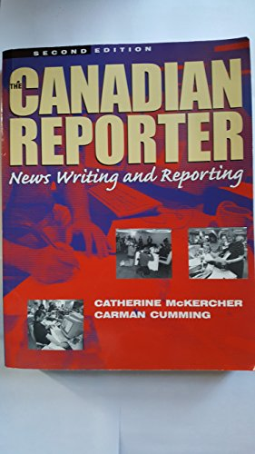 The Canadian Reporter: News Writing and Reporting.