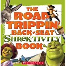 The Road Tripin' Back-Seat Shrek-Tivity Book with Dice and Other and Pens/Pencils (Shrek 2 (Scholastic Hardcover)) by Laura Dower (2004-05-05)