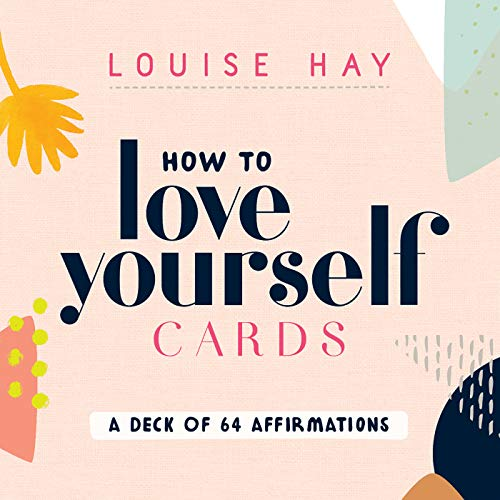 How to Love Yourself Cards: A Deck of 64 Affirmations (Best Way To Love Someone)
