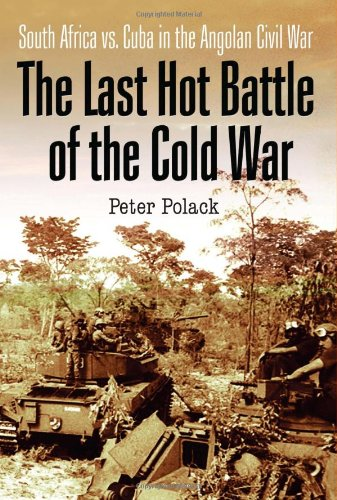 The Last Hot Battle of the Cold War: South Africa vs. Cuba in the Angolan Civil - Africa Hot South In Guys