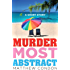 Murder Most Abstract