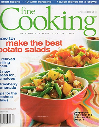 (Tauton's Fine Cooking September 2006 Magazine No 80 HOW TO: MAKE THE BEST POTATO SALADS A Relaxed Grilling Menu)