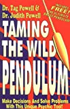Taming the Wild Pendulum, Judith L. Powell and Tag Powell, 1560870575