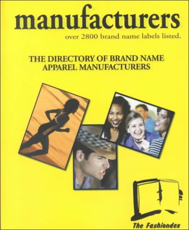 - Manufacturers 2000: The Directory of Brand Name Apparel Manufacturers: Over 2800 Brand Name Labels Listed