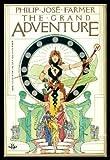 The Grand Adventure, Philip José Farmer, 0425072118