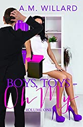 Boys, Toys - Oh My! Volume 1 (The Business of Sex)