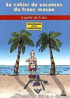 cahier de vacances du franc macon