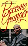 Become Younger by N.W. Walker Published by Norwalk Press 2nd (second) edition (1995) Perfect Paperback
