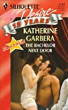 The Bachelor Next Door, Katherine Garbera, 037376104X