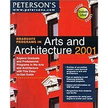 Peterson's Graduate Programs in Arts and Architecture 2001