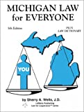 Michigan Law for Everyone, Sherry A. Wells, 0934981094