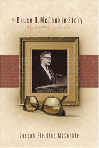 The Bruce R. McConkie Story: Reflections of a Son (R Mc Bruce)