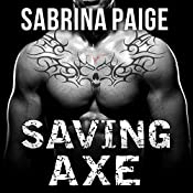 Saving Axe: Inferno Motorcycle Club, Book 2 | Sabrina Paige