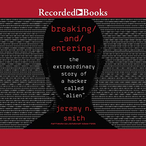 Pdf Politics Breaking and Entering: The Extraordinary Story of a Hacker Called'Alien'