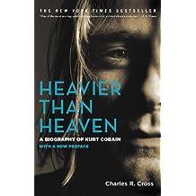 Heavier Than Heaven: A Biography of Kurt Cobain (.)