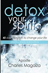 Detox Your Spirit: 40 day devotion to change your life Paperback