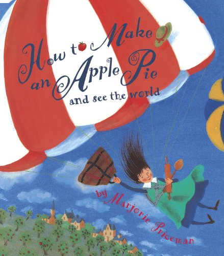 How to Make an Apple Pie and See the World (Dragonfly - An Make How Easy To