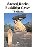 Sacred Rocks and Buddhist Caves in Thailand