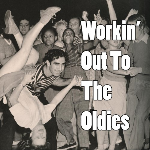 Workin' Out To The Oldies
