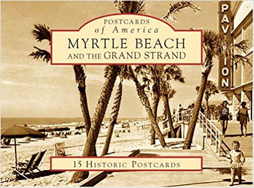 Book Myrtle Beach and the Grand Strand (SC) (Postcards of America)