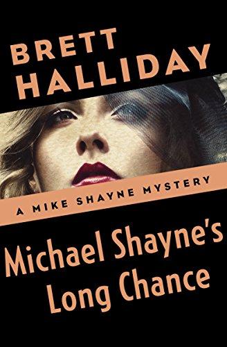 Michael shaynes long chance the mike shayne mysteries book 9 michael shaynes long chance the mike shayne mysteries book 9 by halliday fandeluxe Document