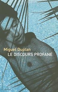 Le discours profane par Miguel Duplan