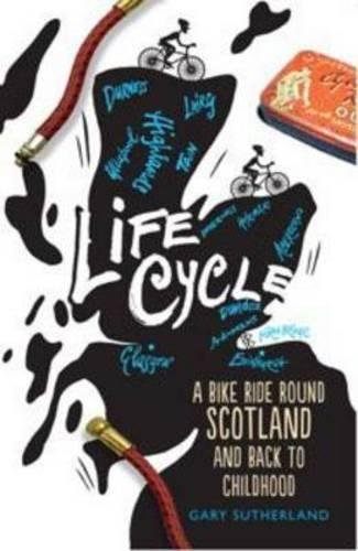 Life Cycle: A Bike Ride Round Scotland and Back to Childhood