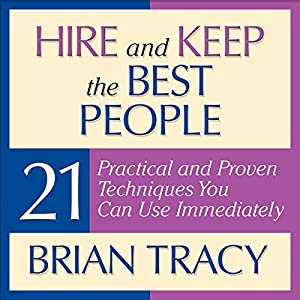 Hire and Keep the Best People Audiobook