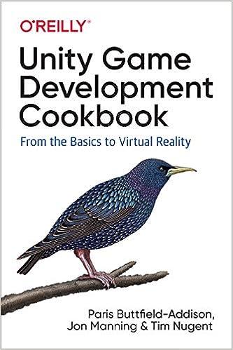Unity Game Development Cookbook: Essentials for Every Game: Paris